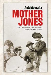 Mother Jones, autobiografía