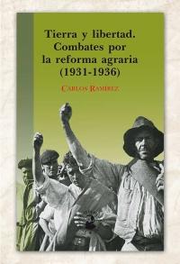 Tierra y libertad. Combates por la reforma agraria