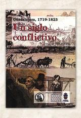 Guadalajara 1719-1823. Un siglo conflictivo