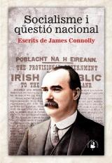 Socialisme i qüestió nacional. Escrits de James Connolly