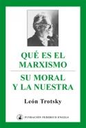 Qué es el marxismo · Su moral y la nuestra